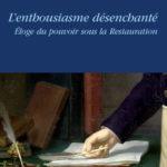 Corinne Legoy, L'enthousiame désenchanté. Eloge du pouvoir sous la Restauration, Société des études robespierristes, Paris, 2010